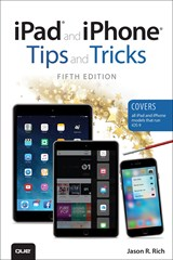 iPad and iPhone Tips and Tricks (Covers iPads and iPhones running iOS9), 5th Edition