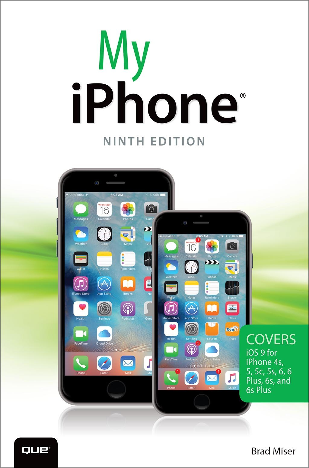 My iPhone (Covers iOS 9 for iPhone 6s/6s Plus, 6/6 Plus, 5s/5C/5, and 4s), 9th Edition