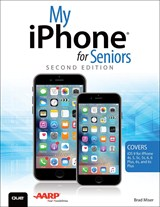 My iPhone for Seniors (Covers iOS 9 for iPhone 6s/6s Plus, 6/6 Plus, 5s/5C/5, and 4s), 2nd Edition