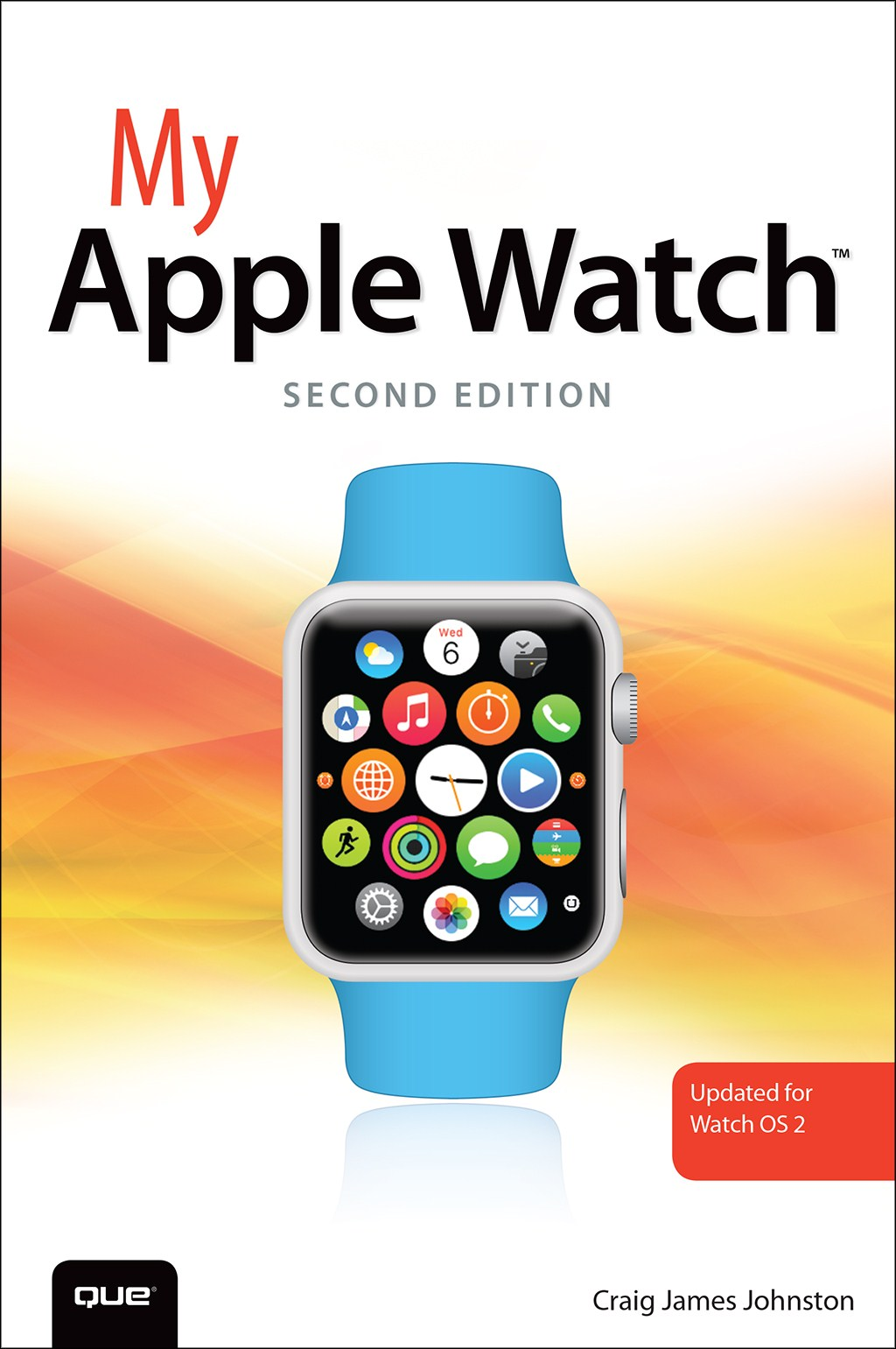 My Apple Watch (updated for Watch OS 2.0), 2nd Edition