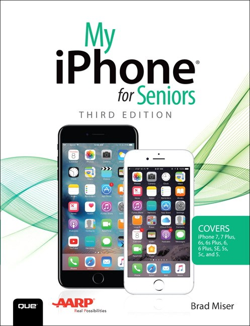 My iPhone for Seniors (Covers iPhone 7/7 Plus and other models running iOS 10), 3rd Edition