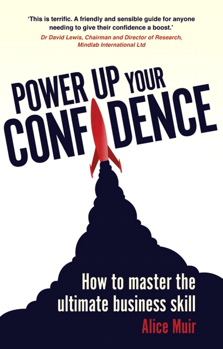 Power Up Your Confidence: How to master the ultimate business skill