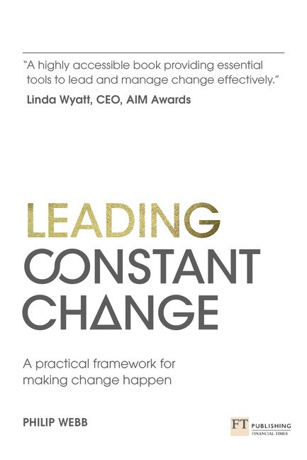 Leading Constant Change: A practical framework for making change happen