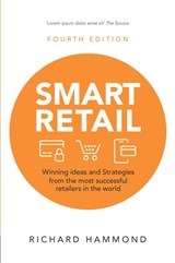 Smart Retail: Winning ideas and strategies from the most successful retailers in the world, 4th Edition