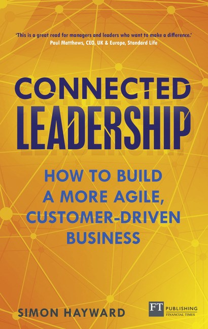Connected Leadership: How to build a more agile, customer-driven business