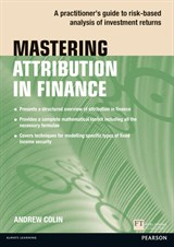 Mastering Attribution in Finance: A practitioner's guide to risk-based analysis of investment returns