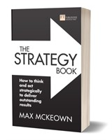 The Strategy Book: How to think and act strategically to deliver outstanding results, 3rd Edition