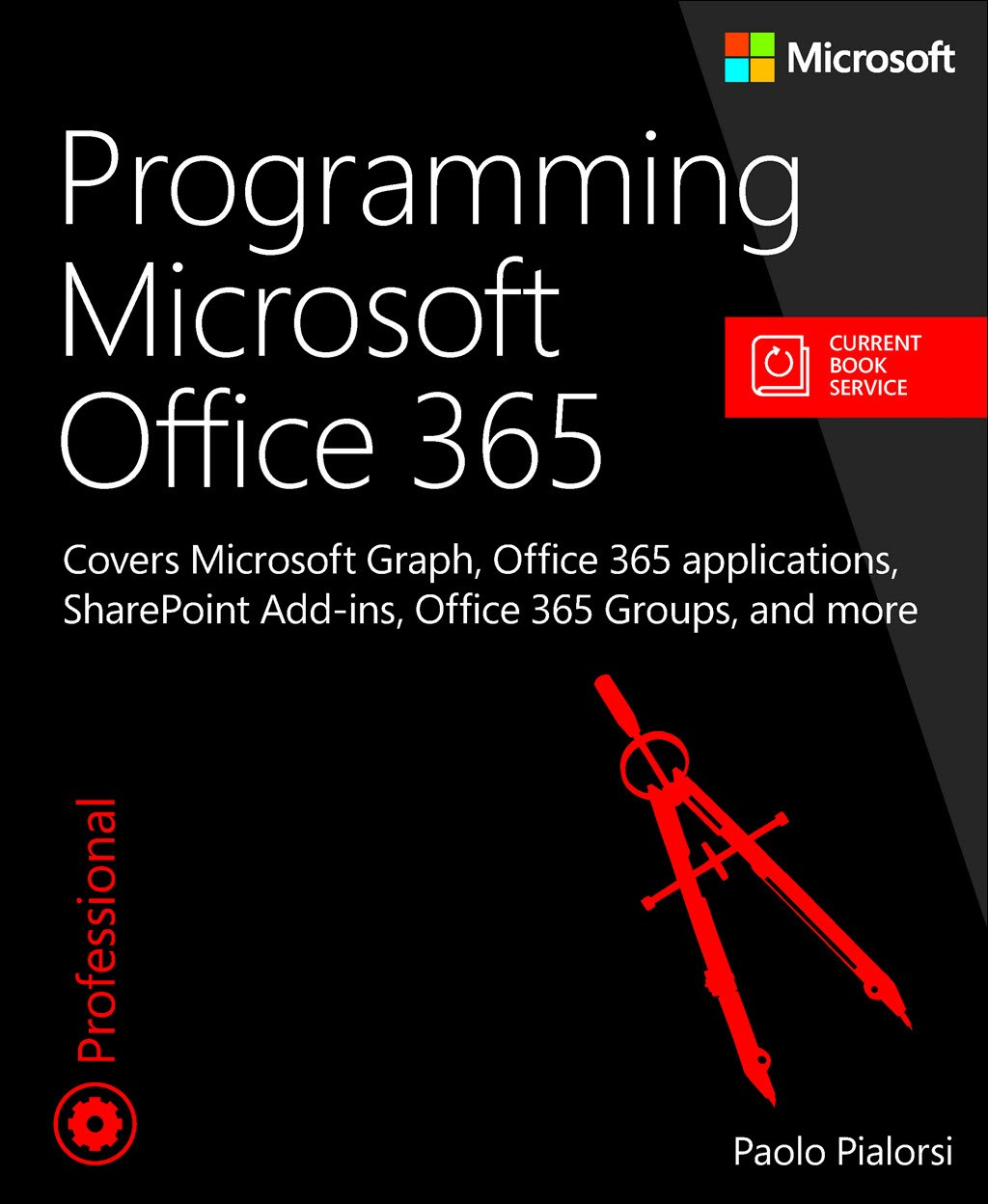Programming Microsoft Office 365 (includes Current Book Service): Covers Microsoft Graph, Office 365 applications, SharePoint Add-ins, Office 365 Groups, and more