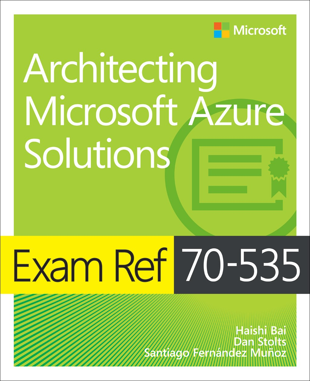 Exam Ref 70-534 Architecting Microsoft Azure Solutions, 2nd Edition