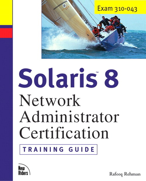 Solaris 8 Training Guide (310-043): Network Administrator Certification