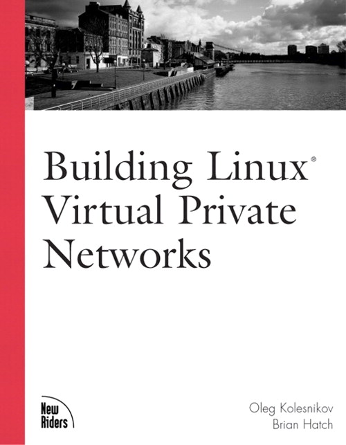 Building Linux Virtual Private Networks (VPNs)