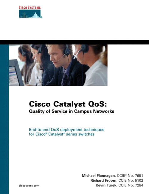 Cisco Catalyst QoS: Quality of Service in Campus Networks