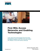 First Mile Access Networks and Enabling Technologies