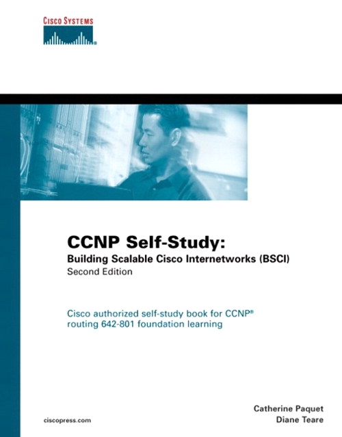 CCNP Self-Study: Building Scalable Cisco Internetworks (BSCI), 2nd Edition