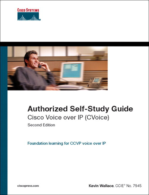 Cisco Voice over IP (CVoice) (Authorized Self-Study Guide), 2nd Edition