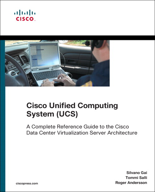 Cisco Unified Computing System (UCS) (Data Center): A Complete Reference Guide to the Cisco Data Center Virtualization Server Architecture