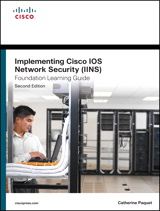 Implementing Cisco IOS Network Security (IINS 640-554) Foundation Learning Guide, 2nd Edition