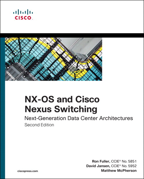 NX-OS and Cisco Nexus Switching:  Next-Generation Data Center Architectures, 2nd Edition
