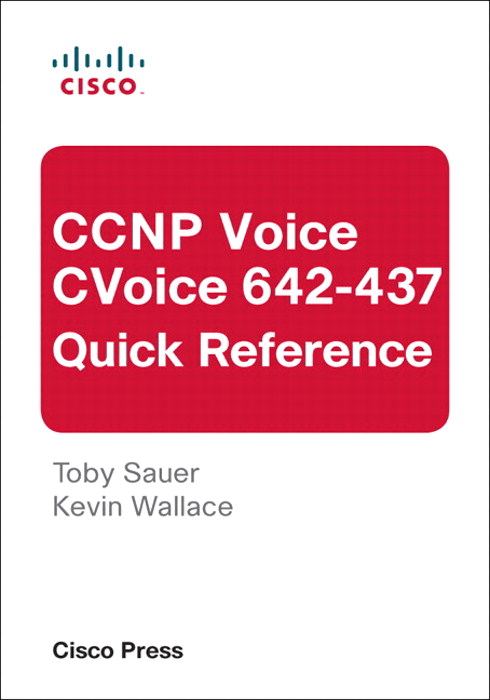 CCNP Voice CVoice 642-437 Quick Reference, 3rd Edition