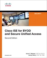 Cisco ISE for BYOD and Secure Unified Access, 2nd Edition