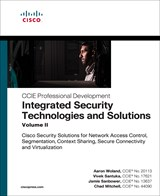 Integrated Security Technologies and Solutions - Volume II: Cisco Security Solutions for Network Access Control, Segmentation, Context Sharing, Secure Connectivity and Virtualization