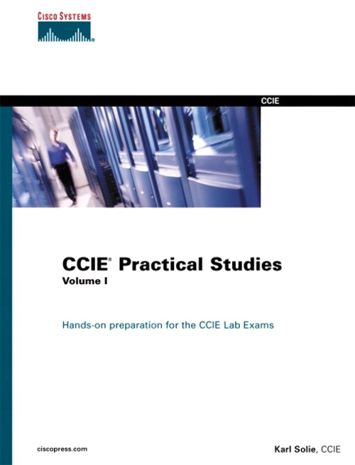 CCIE Practical Studies, Volume I
