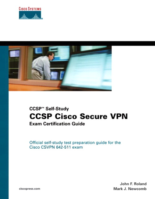 CCSP Cisco Secure VPN Exam Certification Guide (CCSP Self-Study)
