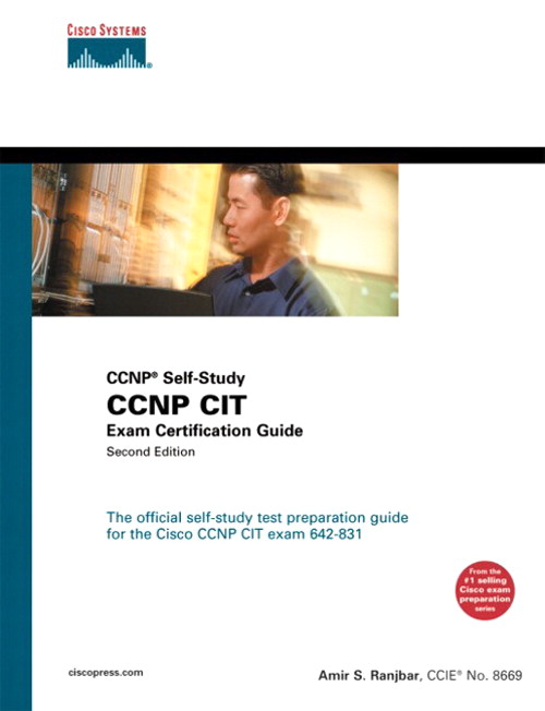 CCNP CIT Exam Certification Guide (CCNP Self-Study, 642-831), 2nd Edition