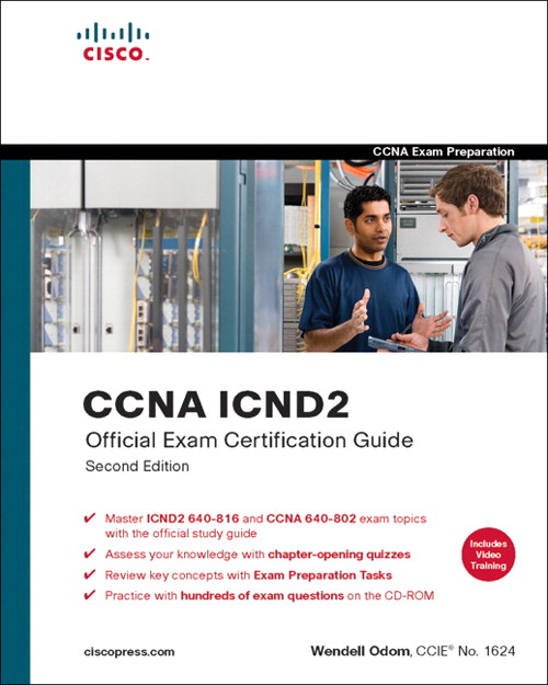 CCNA ICND2 Official Exam Certification Guide (CCNA Exams 640-816 and 640-802), 2nd Edition
