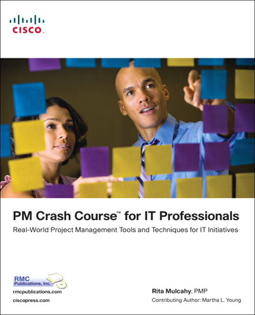 PM Crash Course for IT Professionals: Real-World Project Management Tools and Techniques for IT Initiatives