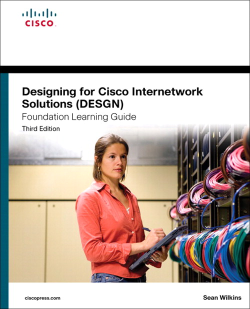 Designing for Cisco Internetwork Solutions (DESGN) Foundation Learning Guide: (CCDA DESGN 640-864), 3rd Edition