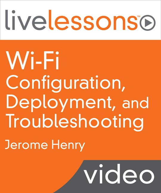 Wi-Fi Configuration, Deployment and Troubleshooting