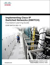 Implementing Cisco IP Switched Networks (SWITCH) Foundation Learning Guide: (CCNP SWITCH 300-115)