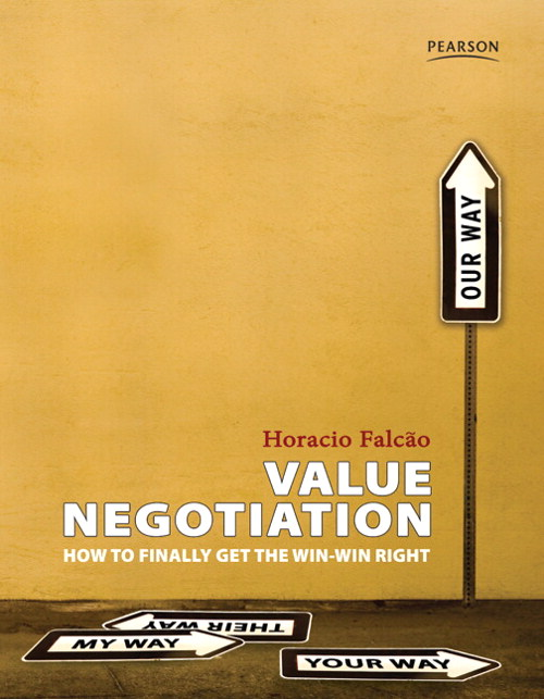Value Negotiation: How to Finally Get the Win-win Right