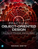 Practical Object-Oriented Design: An Agile Primer Using Ruby