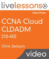 CCNA Cloud CLDADM 210-455 LiveLessons