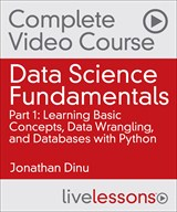 Data Science Fundamentals: Learning Basic Concepts, Data Wrangling, and Databases with Python
