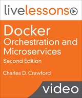 Streaming Docker Orchestration and Microservices LiveLessons