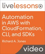 Automation in AWS with CloudFormation, CLI, and SDKs LiveLessons