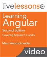 Learning Angular LiveLessons: Covering Angular 2, 4, and 5