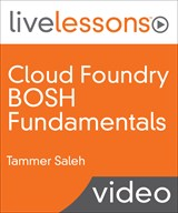 Cloud Foundry BOSH Fundamentals LiveLessons