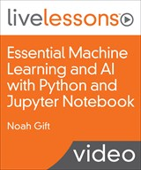 Essential Machine Learning and AI with Python and Jupyter Notebook