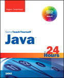 Teach Yourself Java SE 8 in 24 Hours