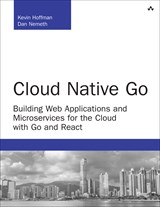 Cloud Native Go: Building Theyb Applications and Microservices for the Cloud with Go and React