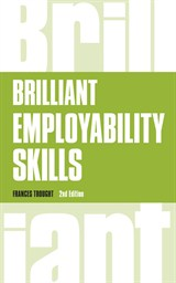 Brilliant Employability Skills: How to stand out from the crowd in the graduate job market, 2nd Edition