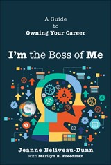 I'm the Boss of Me: A Guide to Owning Your Career